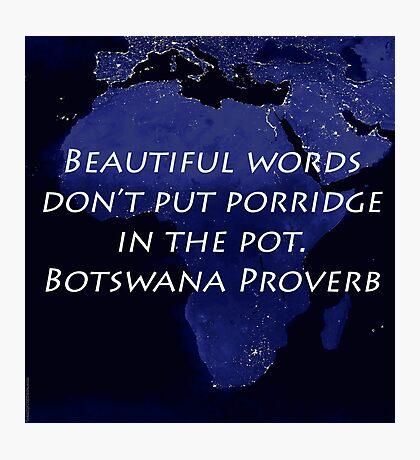 Beautiful Words - Botswana Proverb Photographic Print