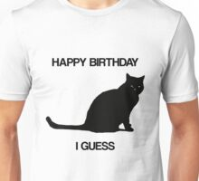 Happy Birthday, I Guess Unisex T-Shirt