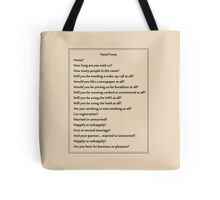 Why are you asking me all of these questions?! Tote Bag