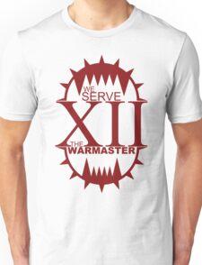 We Serve The Warmaster Unisex T-Shirt