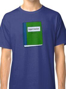 Textbook Narcissist  Classic T-Shirt