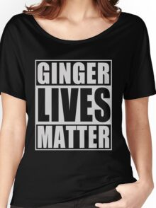 Ginger Lives Matter Women's Relaxed Fit T-Shirt