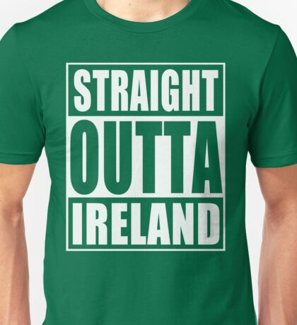 Straight Outta Ireland Unisex T-Shirt