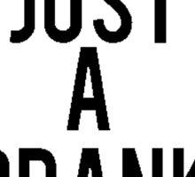 It's Just A Prank Bro! Sticker
