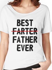 Best Farter Ever Women's Relaxed Fit T-Shirt
