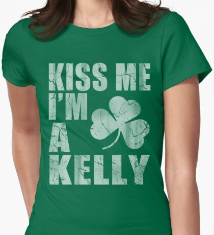 Kiss Me I'm A Kelly St Patrick's Day Womens Fitted T-Shirt