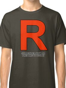 Team Rocket (Surrender Now or Prepare to Fight!) Classic T-Shirt