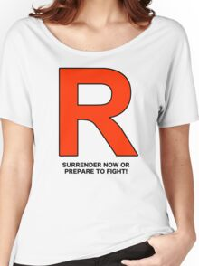 Team Rocket (Surrender Now or Prepare to Fight!) Women's Relaxed Fit T-Shirt