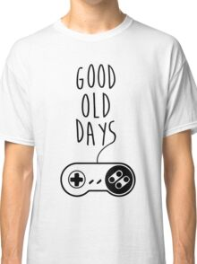 Good old days Classic T-Shirt