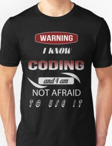 Warning I Know Coding And I Am Not Afraid To Use It - Tshirts & Accessories T-Shirt