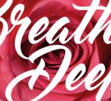 Breathe Deep Sticker