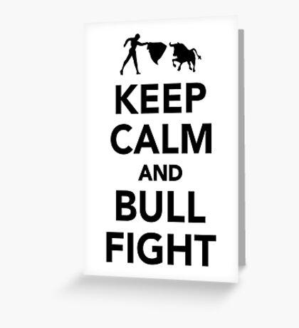 Keep calm and bullfight Greeting Card