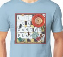 LIFE IS A GAME WE PLAY Unisex T-Shirt