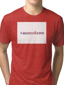 #mundane cool sea Tri-blend T-Shirt