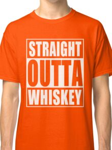 Straight Outta Whiskey St Patrick's Day Classic T-Shirt