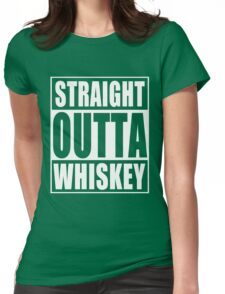 Straight Outta Whiskey St Patrick's Day Womens Fitted T-Shirt