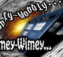 It's Wibbly AND Wobbly Sticker