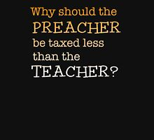 Preacher Teacher Taxes Unisex T-Shirt