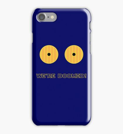 We're Doomed I tell you, DOOMED! iPhone Case/Skin
