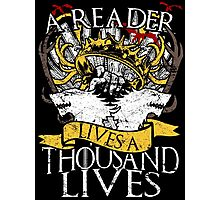 Game of Thrones - A Reader Lives A Thousand Lives Photographic Print