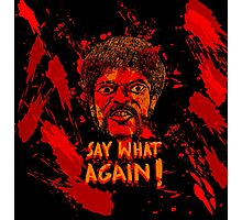 Pulp Fiction say what again! Photographic Print