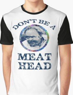 DON'T BE A MEAT HEAD Graphic T-Shirt