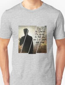 """I will find you"" the Doctor Unisex T-Shirt"