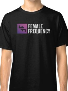 Female Frequency Classic T-Shirt