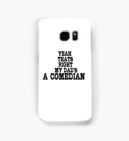 Comedian Funny Stand Up Dad Samsung Galaxy Case/Skin