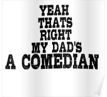 Comedian Funny Stand Up Dad Poster