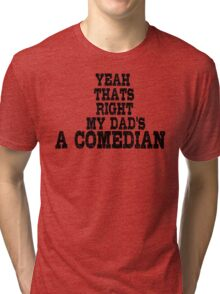 Comedian Funny Stand Up Dad Tri-blend T-Shirt