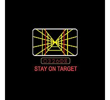 Stay On Target Use the Force Photographic Print