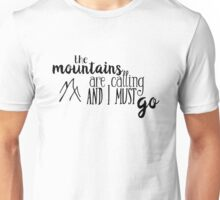 the mountains are calling and i must go v3 Unisex T-Shirt