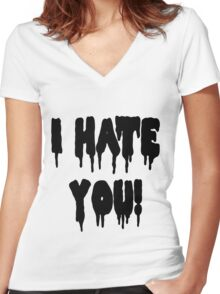 I HATE YOU! Women's Fitted V-Neck T-Shirt