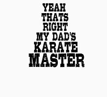 Karate Master Fighter Dad Unisex T-Shirt