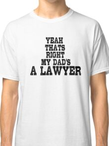 Lawyer Court Dad Classic T-Shirt