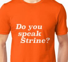 Do you speak Strine? Unisex T-Shirt