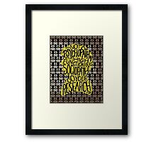 I'm Not A Psychopath, I'm A High-Functioning Sociopath. Do Your Research. Framed Print