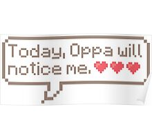 Oppa Will Notice Me 8 Bit Poster