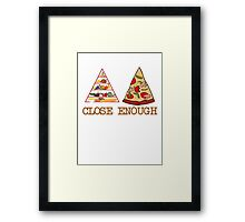 Close enough Framed Print