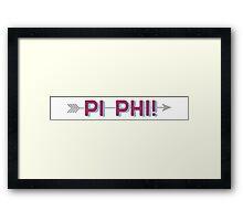 Pi Phi!  Framed Print