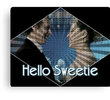Hello Sweetie Husbands of River Song Canvas Print