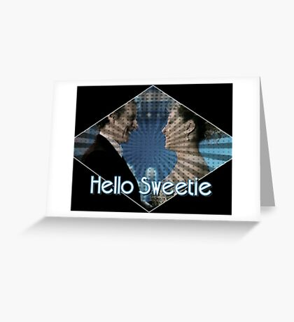 Hello Sweetie Husbands of River Song Greeting Card