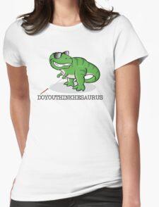 Doyouthinkhesaurus Womens Fitted T-Shirt