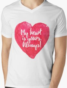 My heart is yours. Always! - Valentine's Day Fun Mens V-Neck T-Shirt