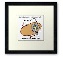GladOs Potato Framed Print