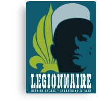 Legionnaire: Nothing To Lose - Everything To Gain Canvas Print