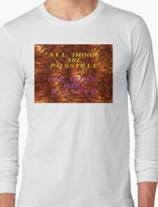 ALL THINGS ARE POSSIBLE Long Sleeve T-Shirt