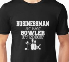 Businessman by day bowler by night Unisex T-Shirt