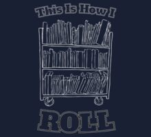 This is how I roll - Book  by kateelton89
